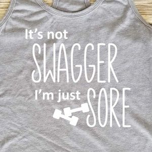 Not Swagger, Just Sore - Workout top - gym shirt